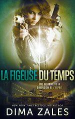 La Figeuse du temps par Dima Zales