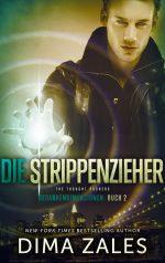 Die Strippenzieher von Dima Zales