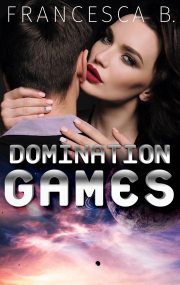 Domination Games by Francesca B.