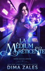 La médium réticente (Série Sasha Urban t. 3)