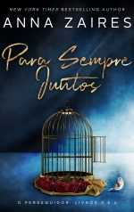 Para Sempre Juntos: O Perseguidor: Livros 3 E 4