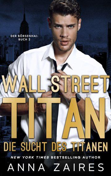 Wall Street Titan – Die Sucht des Titanen